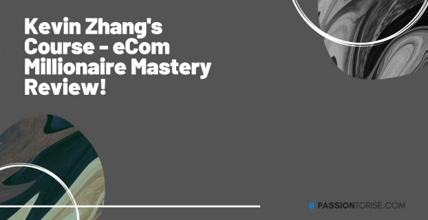 Kevin Zhang's Course - eCom Millionaire Mastery Review