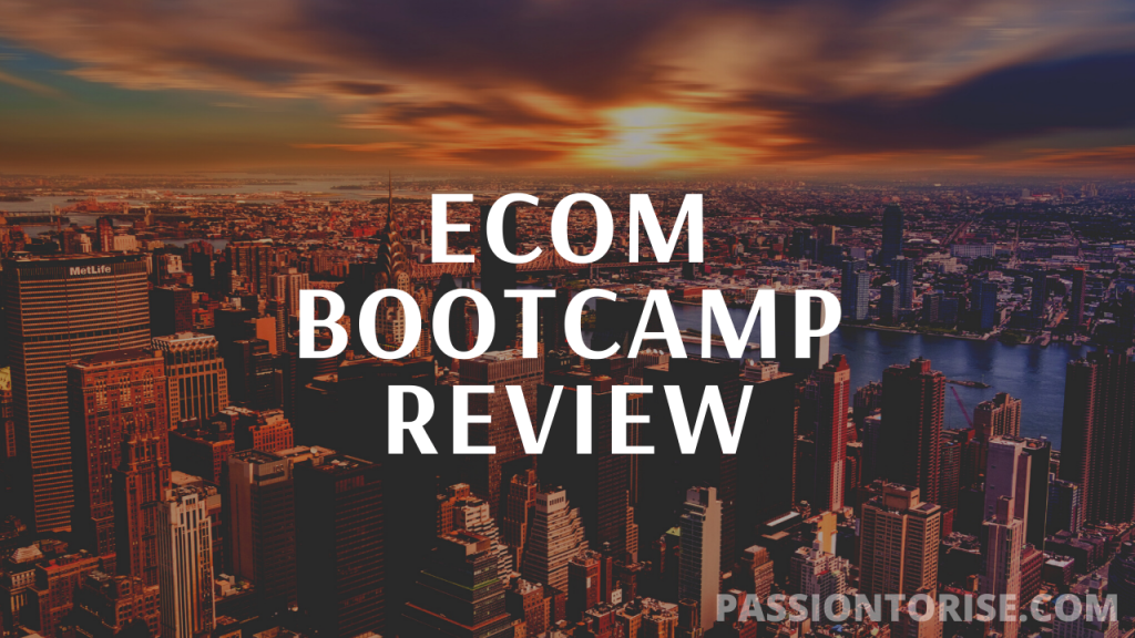 eCom Bootcamp 2.0 Review