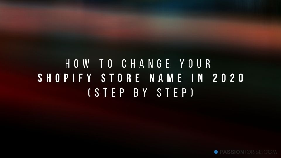 How To Change Shopify Store Name
